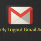 How to Remotely Logout Gmail Account