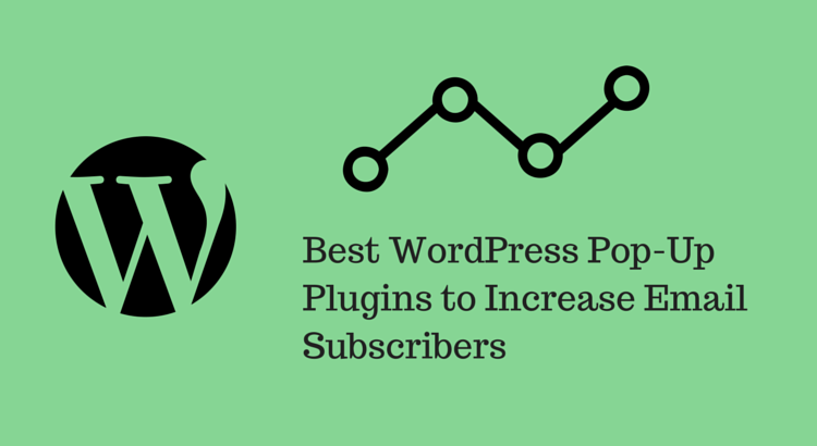 Best WordPress Pop-Up Plugins to Increase Email Subscribers