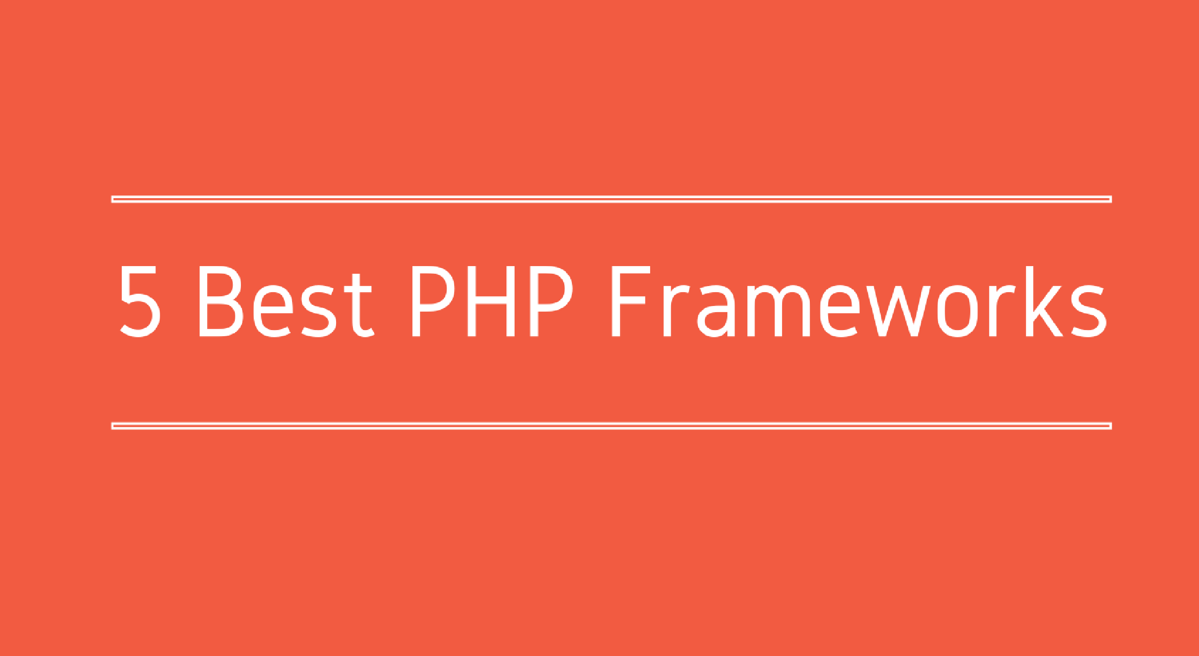 5 Best PHP Frameworks for Developers