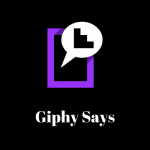 GIphy Says