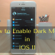 How to Enable Dark Mode in iOS 11