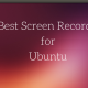 5 Best Screen Recorders for Ubuntu